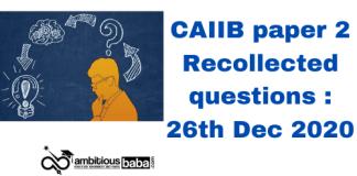 CAIIB paper 2 Recollected questions : 26th Dec 2020