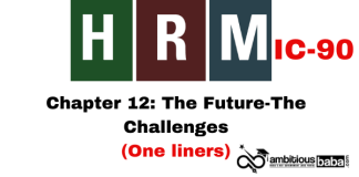 PARA 13.2 HRM (IC90) One Liner, Chapter 12: The Future – The Challenges
