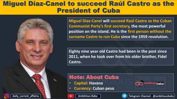 Miguel Díaz-Canel to succeed Raúl Castro as the President of Cuba