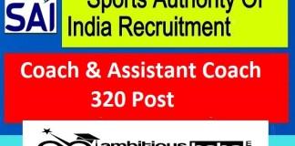 SAI Recruitment 2021 : 320 Post for Coach & Assistant Coach