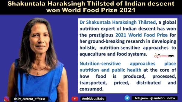 Shakuntala Haraksingh Thilsted of Indian descent won World Food Prize 2021