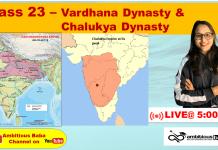 Vardhana Dynasty & Chalukya Dynasty