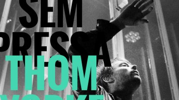 Playlist escute sem pressa: Thom Yorke | Alternativo | Revista Ambrosia