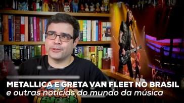 Metallica e Greta Van Fleet no Brasil e outras notícias no Alta Fidelidade | Fidelidade | Revista Ambrosia