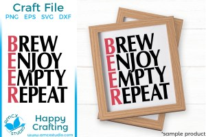 Beer – Brew, Enjoy, Empty, Repeat