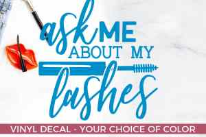 Ask me about my lashes decal