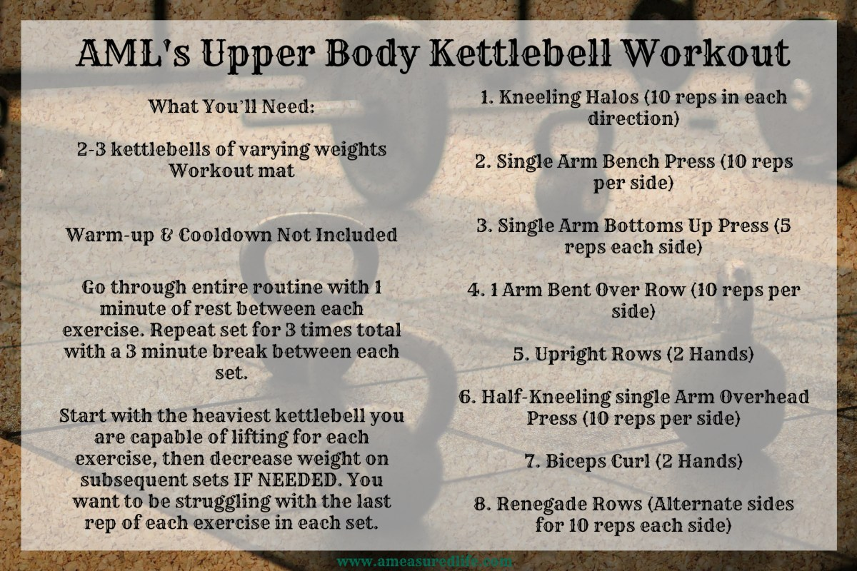 Aml S Upper Body Kettlebell Workout A Measured Life