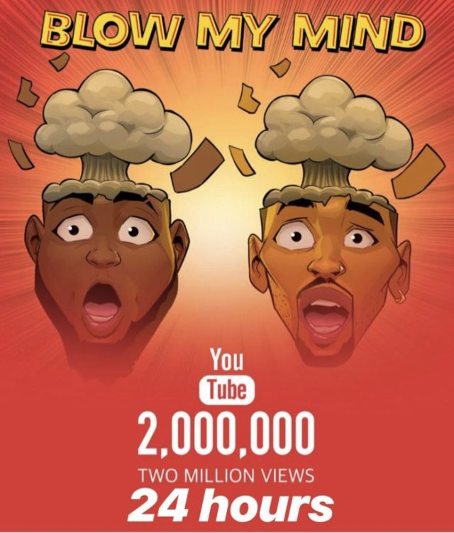 Blow My Mind Pulls 2 Million Views In 24 Hours