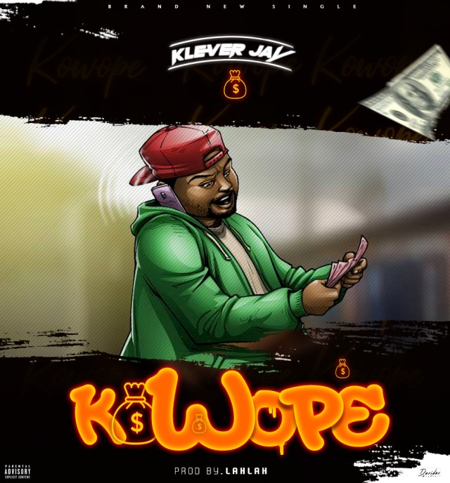 MUSIC : Kowope – Klever Jay