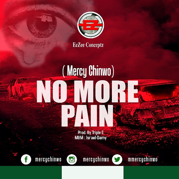 Mercy Chinwo – No More Pain