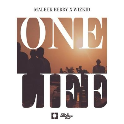 (Throwback) Maleek Berry ft Wizkid – One Life Mp3