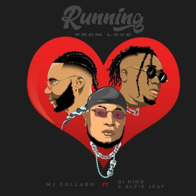 MJ Collabo – Running From Love Ft DI King, Alfie Jeay