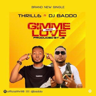 DOWNLOAD Thrill6 Ft DJ Baddo – Gimme Love Refix Mp3