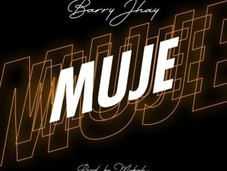 DOWNLOAD Barry Jhay – Muje Mp3 Free Audio