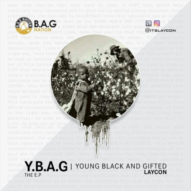DOWNLOAD FULL ALBUM : LAYCON – Y.B.A.G EP (YOUNG BLACK AND GIFTED EP) Mp3 + ZIP