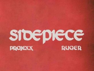 Projexx – Sidepiece Ft. Ruger Mp3 Download