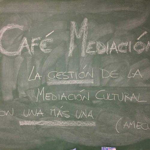 Café Mediación · La gestión de la Mediación Cultural