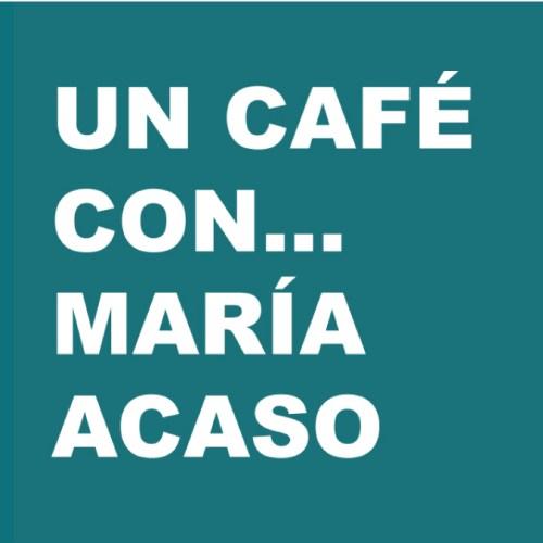 Un café con… María Acaso