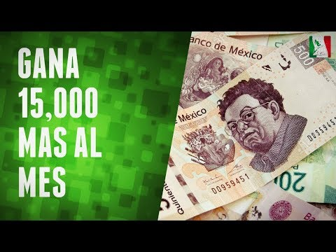 Gana 15,000 pesos más al mes