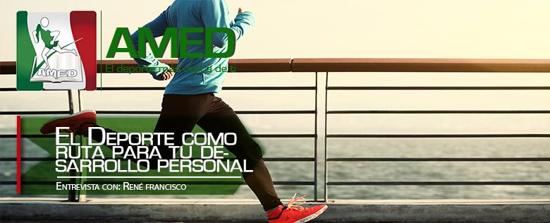 El deporte como la ruta para tu desarrollo personal y profesional con el Maestro René Fco.