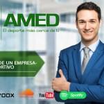 Podcast 364 AMED – La Vida De Un Empresario Deportivo. Ing. Agustín Alarcón Arce