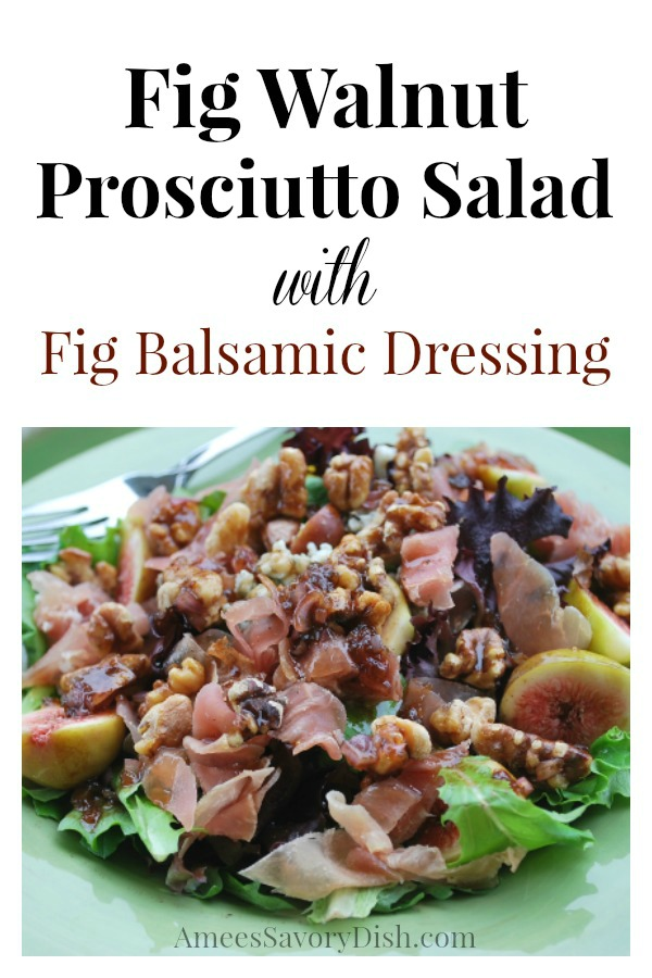 This Fig Walnut Prosciutto Salad with Fig Balsamic Dressing is the best salad you'll ever eat!