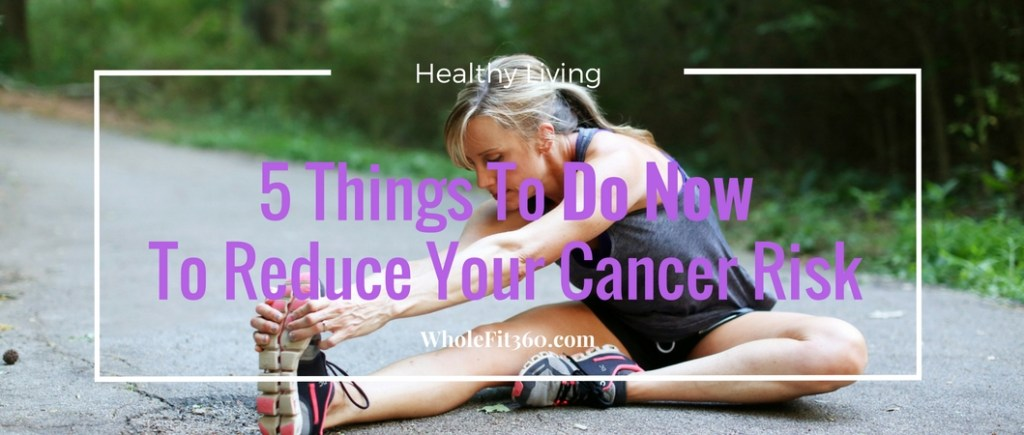 Reducing Cancer Risk