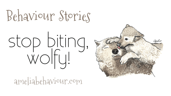Stop biting, Wolfy! A story for kids and parents