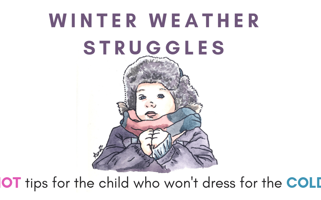 Help for the child who won't dress for the weather