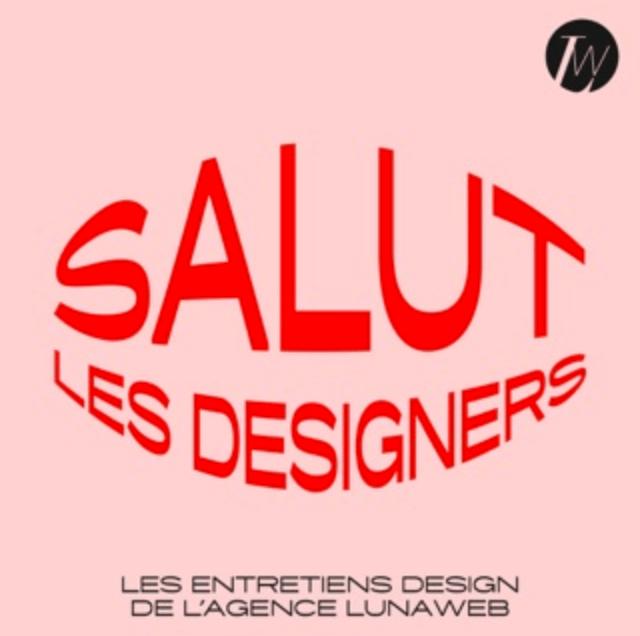 Salut les designers by LunaWeb