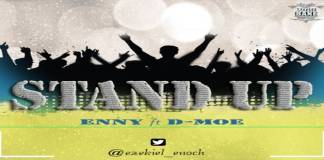 """New Music: """"Stand Up"""" - Enny Featuring D Moe"""