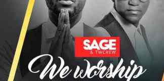 "New Music Audio: ""We Worship"" - Sage & Twcrew"
