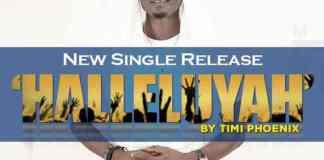 "New Music Audio: ""HALLELUYAH"" - Timi Phoenix"