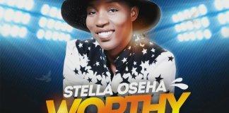 "Music Music: ""Worthy To Be Praised"" - Stella Oseha"