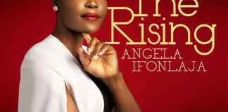 NEW MUSIC ALBUM: ANGELA IFONLAJA - THE RISING