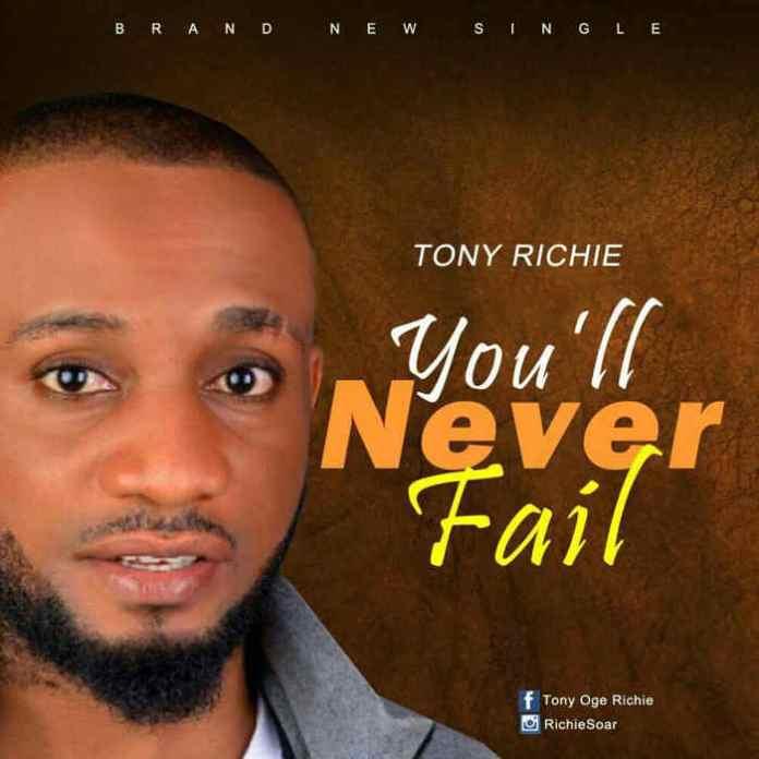 NEW MUSIC: Tony Richie - You'll Never Fail