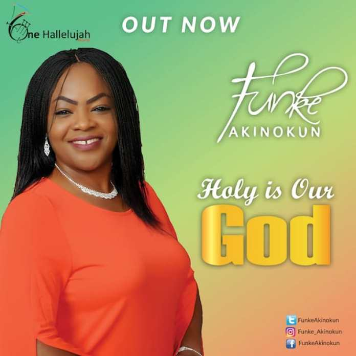 [Music + Video] Holy Is Our God – Funke Akinokun