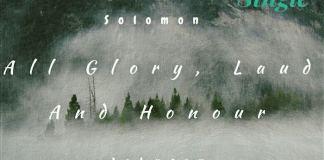 Download Gospel Music: All Glory, Laud And Honour - Solomon Johnson | AmenRadio.net