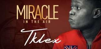 Gospel Music: Miracle - Tklex | AmenRadio.net