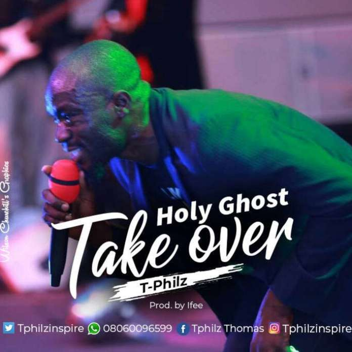Gospel Music: Holy Ghost take over - Tphilz | AmenRadio.net