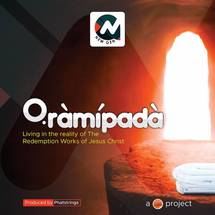 [Gospel Songs Mp3] New Gen - Oramipada