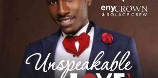 Gospel Music: Unspeakable Love - EnyCrown & Solace Crew | AmenRadio.net