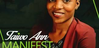 Download Gospel Music: Manifest - Taiwo Ann | Amenradio.net