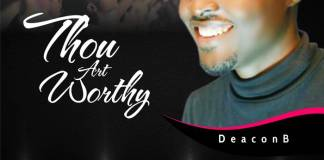 Gospel Music: Thou Art Worthy - Deacon B | AmenRadio.net