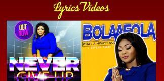 Lyrics Videos: What A Mighty God & Never Give Up - Bolaafola   AmenRadio.net