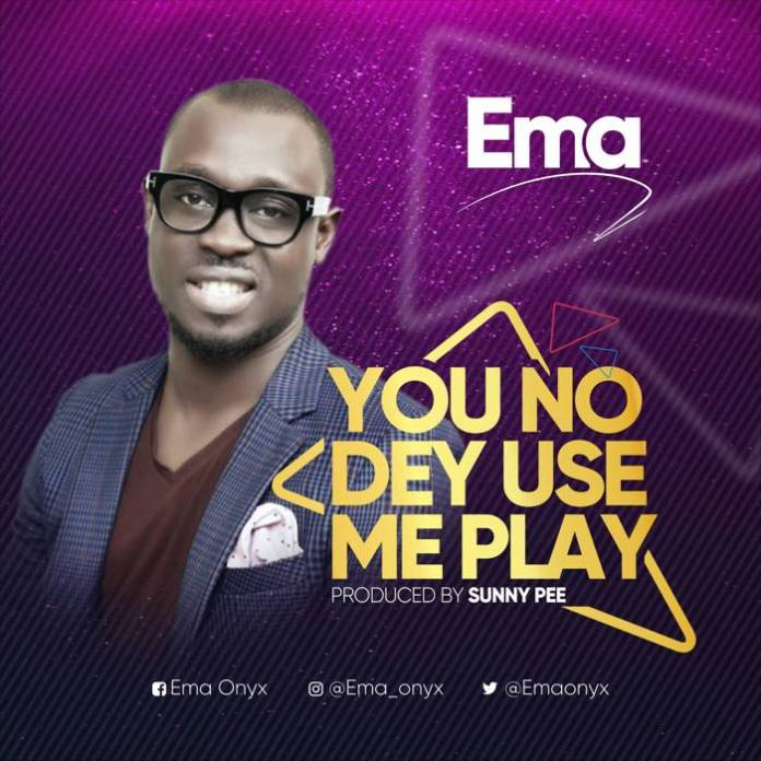 You No Dey Use Me Play - you carry me - Ema | Download Gospel Mp3