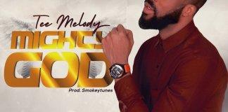Gospel Music: Mighty God - Tee Melody | AmenRadio.net