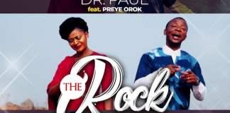 Official Video: The Rock That never Fails - Dr. Paul feat. Preye Orok | AmenRadio.net