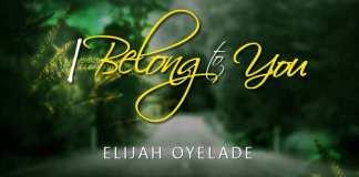 Gospel Music: I Belong To You - Elijah Oyelade   AmenRadio.net