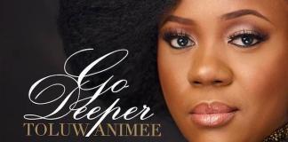 New Album: Go Deeper - Toluwanimee | AmenRadio.net